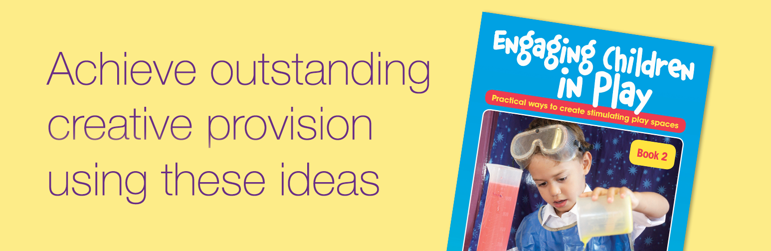 Achieve outstanding creative provision using these teaching ideas