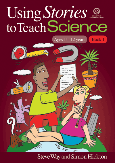 Using Stories to Teach Science (Ages 11-12) Bk 1 Cover