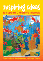 Inspiring Ideas to Support Children's Interests