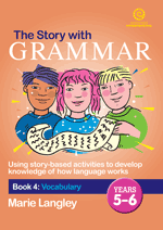 The Story with Grammar Bk 4: Vocabulary Yrs 5-6