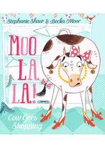 Moo La La! Cow Goes Shopping