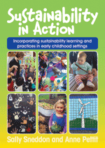 Sustainability in Action in Early Childhood Settings