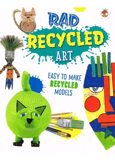 Wild Art - Rad Recycling Art Cover