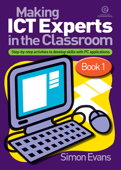 Making ICT Experts in the Classroom Bk 1 Cover