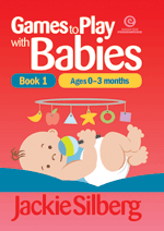 Games to Play with Babies Bk 1 0 - 3 months