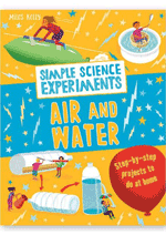 Simple Science Experiments - Air & Water