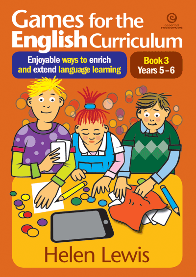 Games for the English Curriculum Bk 3 Yrs 5–6 Cover