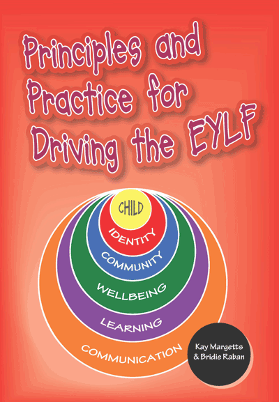 Principles and Practice for Driving the EYLF Cover