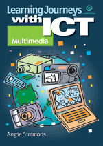 Learning Journeys with ICT: Multimedia