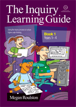 The Inquiry Learning Guide Bk 1 Yrs 1-4
