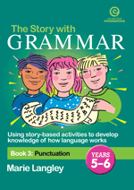 The Story with Grammar Bk 3: Punctuation Yrs 5-6