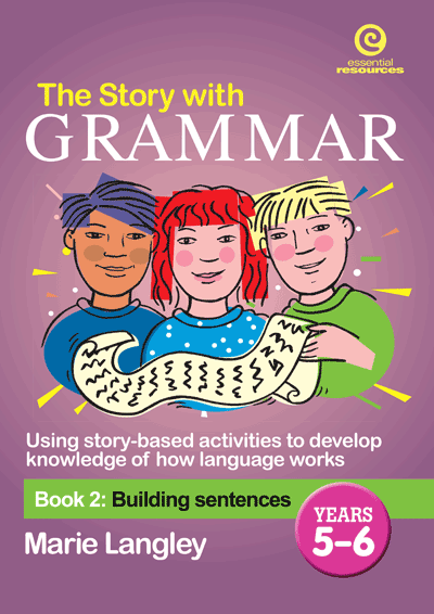 The Story with Grammar Bk 2: Building sentences Yrs 5-6 Cover