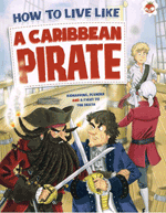 How to Live Like - Carribean Pirate