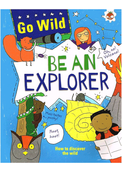 Go Wild - Be An Explorer Cover
