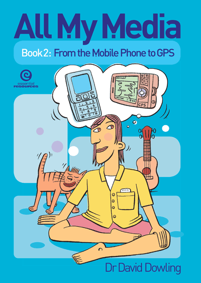 All My Media Bk 2: From the Mobile Phone to GPS Cover