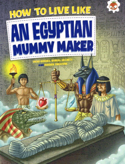 How to Live Like - Egyptian Mummy Maker Cover