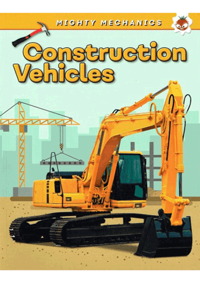 Mighty Mechanics - Construction Vehicles Cover
