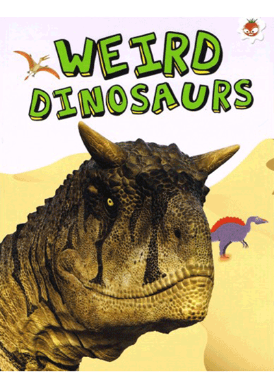 My Favourite Dinosaurs  - Weird Dinosaurs Cover