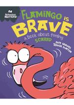 Behaviour Matters! Flamingo is brave