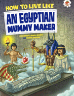 How to Live Like - Egyptian Mummy Maker