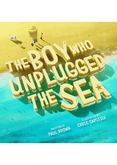 The Boy who Unplugged the Sea Cover