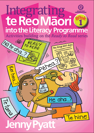 Integrating te Reo Maori into the Literacy Programme Bk 1 Cover