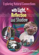 Exploring Natural Connections with Light, Reflection and Sha