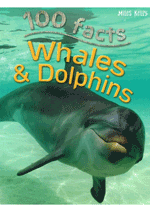 100 Facts - Whales & Dolphins
