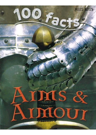 100 Facts - Arms & Armour Cover