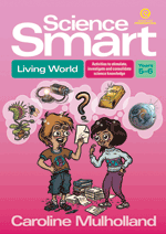Science Smart - Living World Yrs 5-6