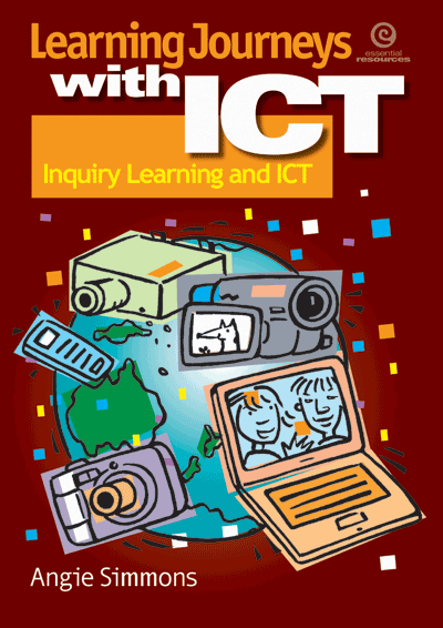Learning Journeys with ICT: Inquiry learning Cover