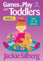 Games to Play with Toddlers Bk 1 12 - 15 months