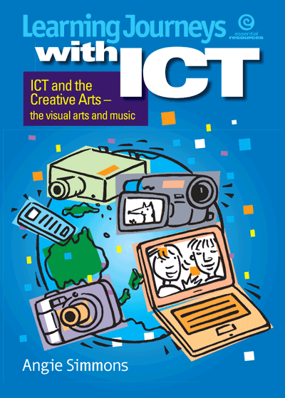 Learning Journeys with ICT: Visual arts & music Cover