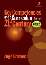 Key Competencies & Curriculum for the 21st Century Bk 2