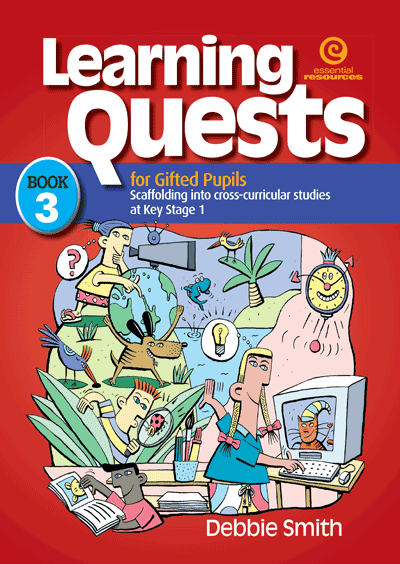 Learning Quests for Gifted Pupils Bk 3 (KS 1) Cover