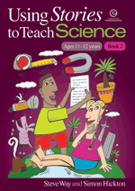 Using Stories to Teach Science (Ages 11-12) Bk 2