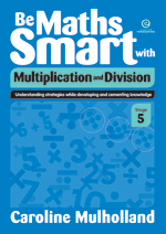 Be Maths Smart with Multiplication and Division, Stage 5