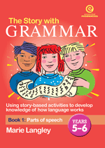 The Story with Grammar Bk 1: Parts of Speech Yrs 5-6