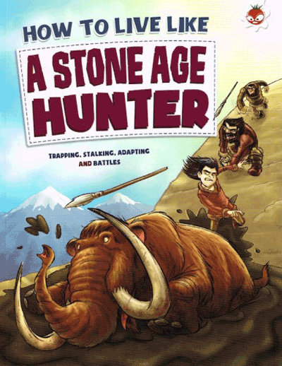 How to Live Like - Stone Age Hunter Cover