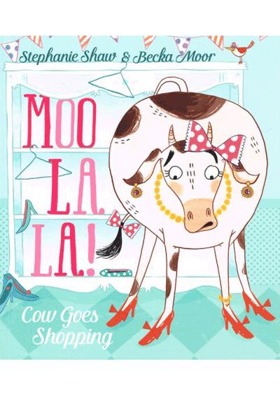Moo La La! Cow Goes Shopping Cover
