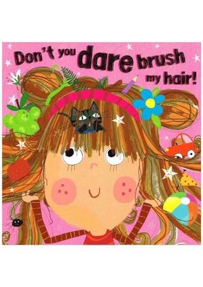 Don't you dare brush my hair Cover