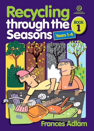Recycling Through the Seasons Bk 1 Yrs 1-4 Cover