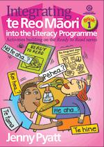 Integrating te Reo Maori into the Literacy Programme Bk 1