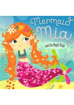 Mermaid Mia & the Royal Visit