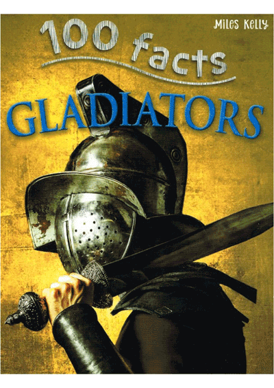 100 Facts - Gladiators Cover