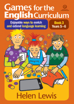 Games for the English Curriculum Bk 3 Yrs 5–6