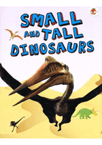My Favourite Dinosaurs  - Small & Tall Dinosaurs