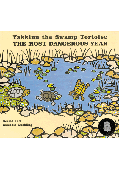 Yakkinn the Swamp Tortoise: The Most Dangerous Year (pb) Cover