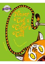 Never Tug a Tigers Tale